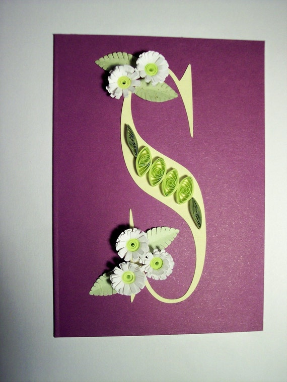"The Initial ""S"" quilled card"