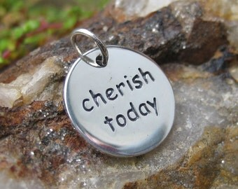 Cherish Today - Sterling Silver Necklace Charm