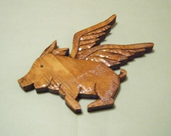 WHEN PIGS FLY - Hand Carved Wood Plaque