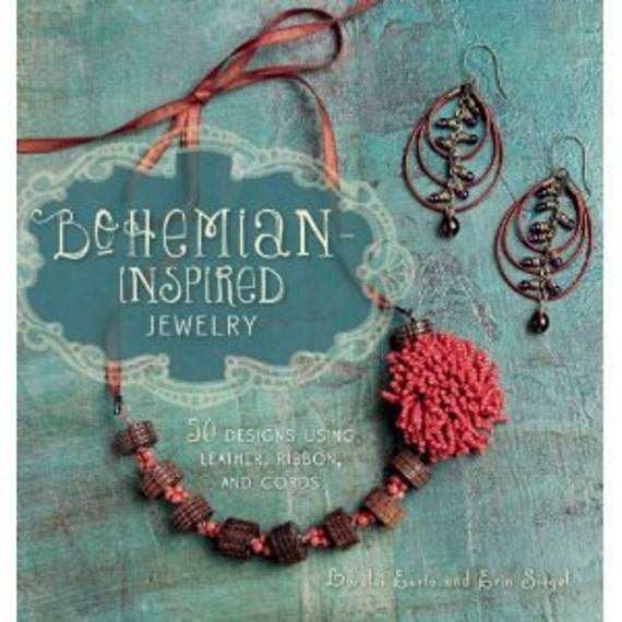 Autographed Copy of Bohemian Inspired Jewelry: 50 Designs using Leather, Ribbon and Cords by Lorelei Eurto and Erin Siegel