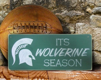Its Wolverine Season Michigan State Spartans Sign
