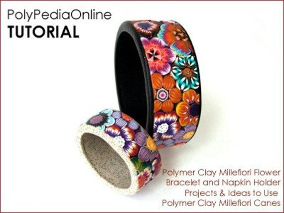 Polymer Clay Tutorial PolyPedia E-Book Vol 22 - Bracelet and Napkin Holder Project and VIDEO - 15 pages  Instructions by Iris Mishly