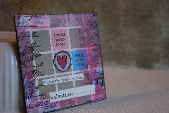 The Mother of all the Valentines......Scrabble Art Mini