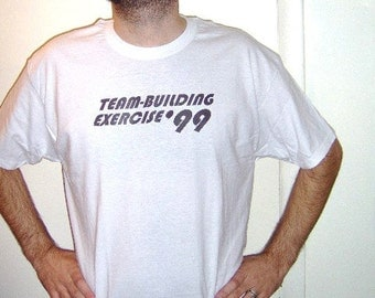 Team Building Exercise 99 T Shirt
