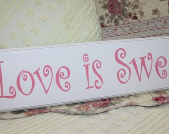 Love is Sweet SIGN 24 inches Wood Shabby Style Your Color Wedding Candy Bar Cake Table