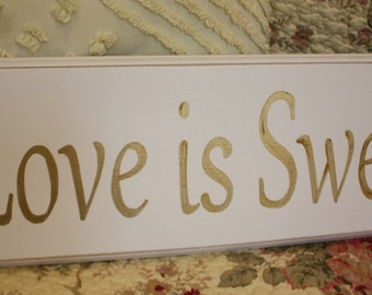 Love is Sweet SIGN 16 inches Wood Shabby Style Your Color Wedding Candy Bar Cake Table