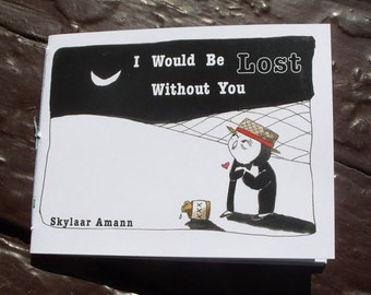 I Would Be Lost Without You Color Comic Zine, Handbound