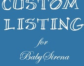 Custom Listing for BabySirena