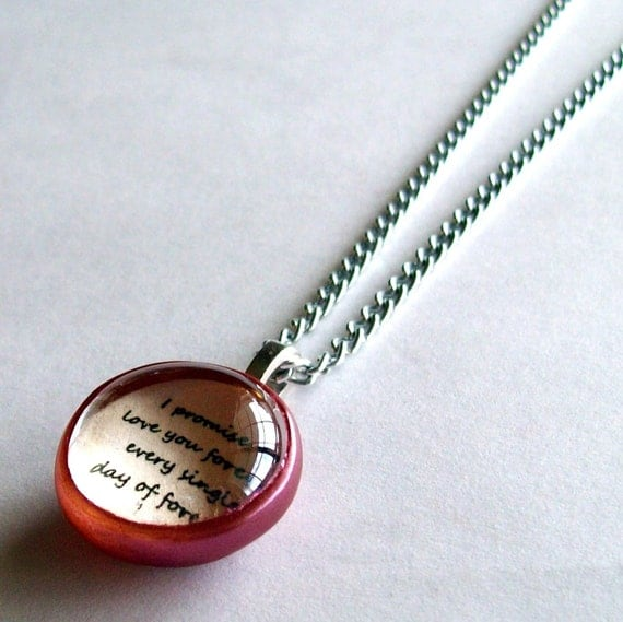 I PROMISE TO LOVE YOU FOREVER, EVERY SINGLE DAY OF FOREVER - Edward Cullen Quote Necklace