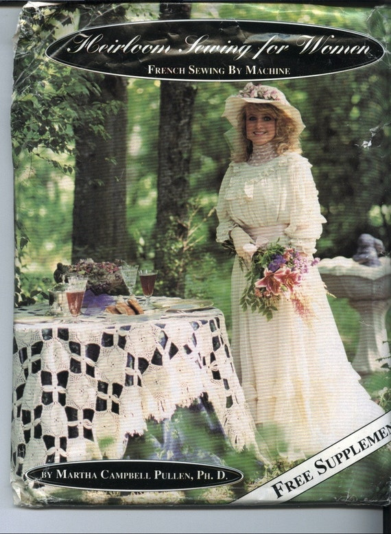 Heirloom Sewing for Women French Sewing by Machine Pattern sizes 2-24  small through plus sizes