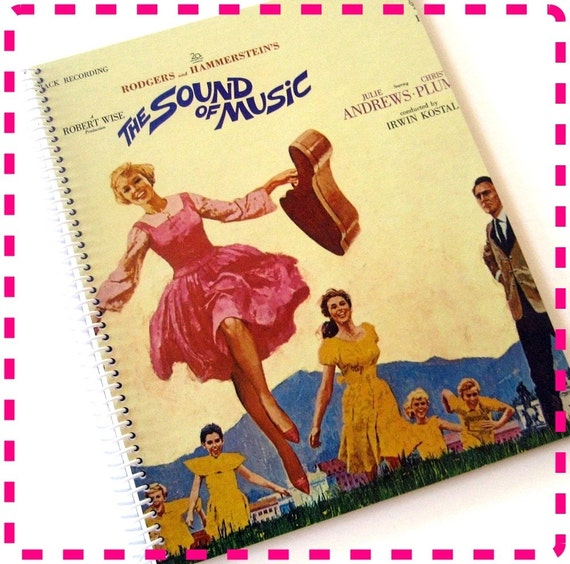 Rodgers and Hammerstein's THE SOUND of MUSIC Recycled / Upcycled Retro Record Album Cover Journal Notebook - Vintage Circa 1965-