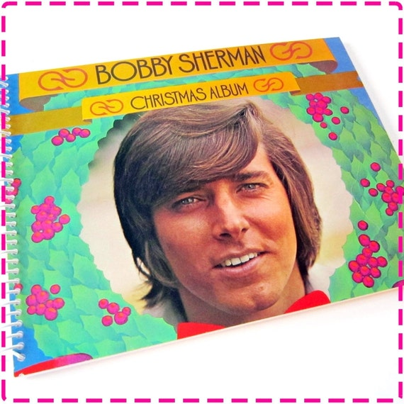 BOBBY SHERMAN CHRISTMAS Album Timecycled / Recycled / Upcycled Record Album Cover Retro Journal Notebook - Vintage Circa 1970