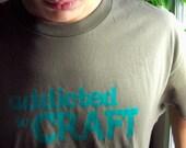 Addicted To Craft - Unisex XL