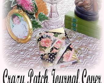 DIY Create Your Own Crazy Patch Journal Cover eBook  PDF download