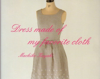 Machiko Kayaki - Dress made of my Favorite Cloth Japanese Craft Book*