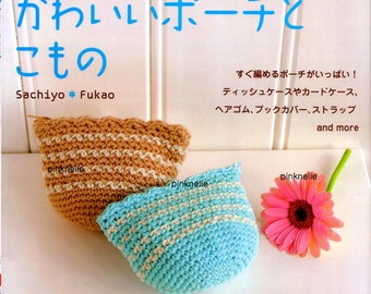 Crochet Pouches and Goods n2842 Japanese Craft Book>