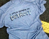 I have people in Detroit - womens tee