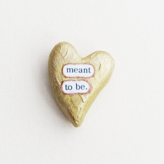 Wee Sentiment. Meant To Be. A Handmade Keepsake Romantic Heart of Gold Memento by humbleBea.