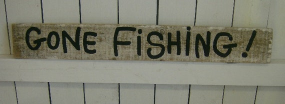 Distressed Shabby GONE FISHING Sign - Beach Cottage Home Decor