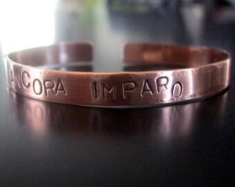 ANCORA IMPARO.... Italian... still, I am learning... Handcut, handstamped copper cuff bracelet