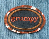 Feeling GRUMPY... embroidered patch...sew or iron on...