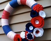 4th of July Wreath.  Red, White, and Blue Yarn and Felt Wreath - July 4th Wreath - Patriotic Wreath - Red, White, & Blue Wreath