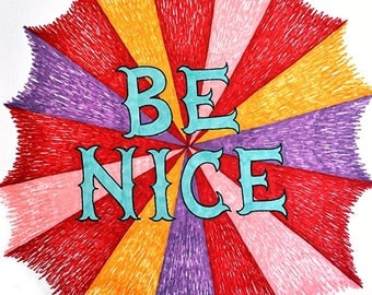 Brightly Colored Art Print - Be Nice