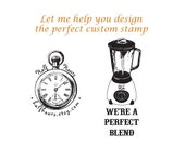 Let me help you design your own custom rubber stamp