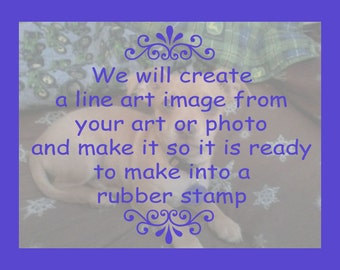 Custom line art image from your art or photo - to make into a rubber stamp - grapic artist OR digital file
