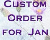 Custom Order for Jan