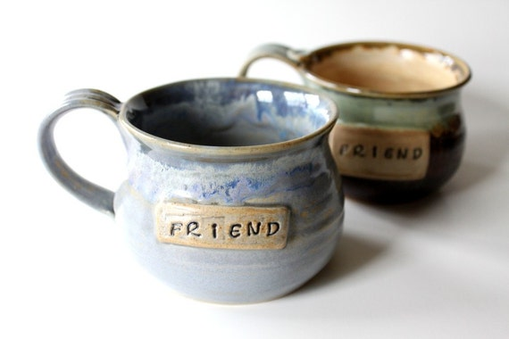ONE Friend Mug  Made to Order in Your Colors