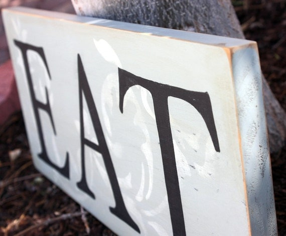 EAT sign - Shabby Chic - Hand Painted
