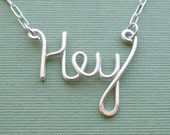 Hey (sterling silver wire word necklace)