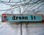 DREAM IT tiny painted sign