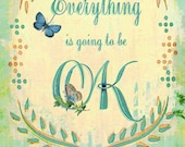 Everything is going to be OK (with flowers) - Small print - inspirational quote mantra motto - typographic