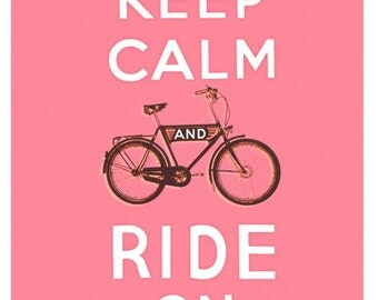 keep Calm and Ride On in Pedal Pusher Pink - small print - 8.5 x 11