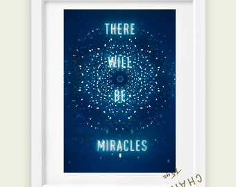 There will be miracles- small print - typographic quote