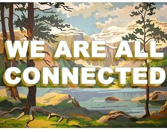 We Are All Connected- large Print