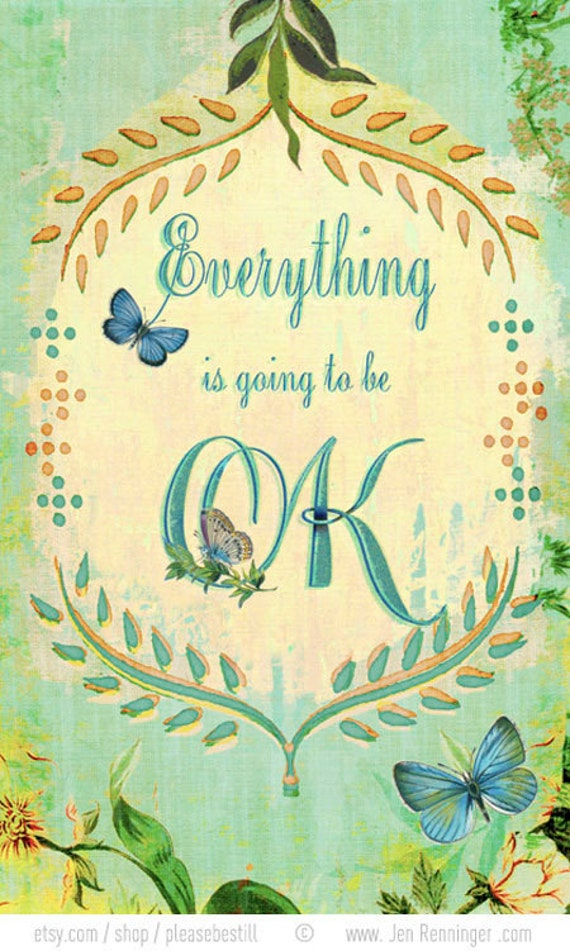 Everything is going to be OK (with flowers) - small print