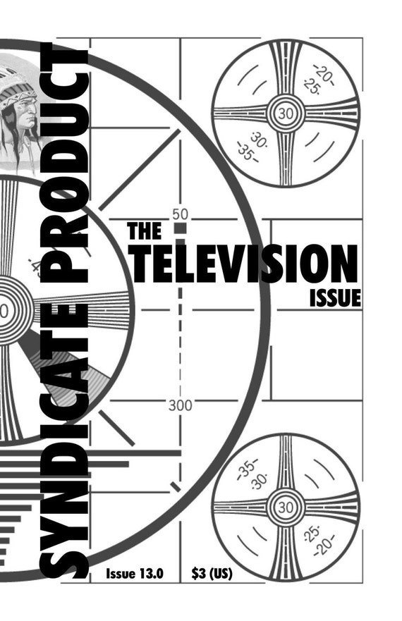 Syndicate Product 13 Zine - The TELEVISION Issue