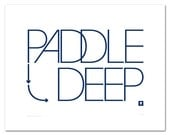 Paddle Deep Print - Hand Screen Printed - Limited Edition