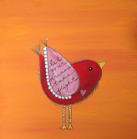 Original Bird Painting on a 12 x 12 inch Canvas NURSERY ART Let YOur Dreams Take Flight