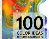 100 Color Ideas for Glass Beadmakers - Lampwork Tutorial by Sarah Hornik