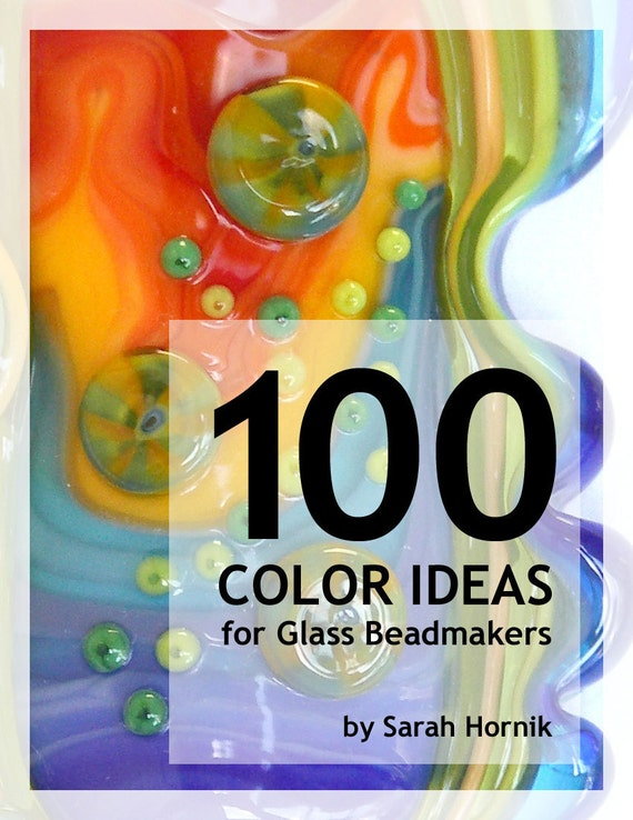 NEW - 100 Color Ideas for Glass Beadmakers - E-book by Sarah Hornik