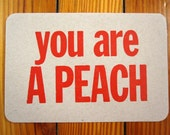 you are A PEACH - letterpress postcard