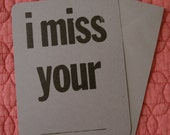 i miss your BLANK - letterpress greeting card