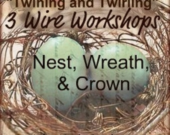 3 Wire Workshops Nest, Crown, and Wreath