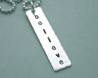 Believe - Affirmation Necklace - Hand Stamped Sterling Silver Tag