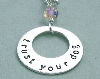 Trust Your Dog - Asymmetric Washer Necklace - Hand Stamped Sterling Silver - Dog Agility