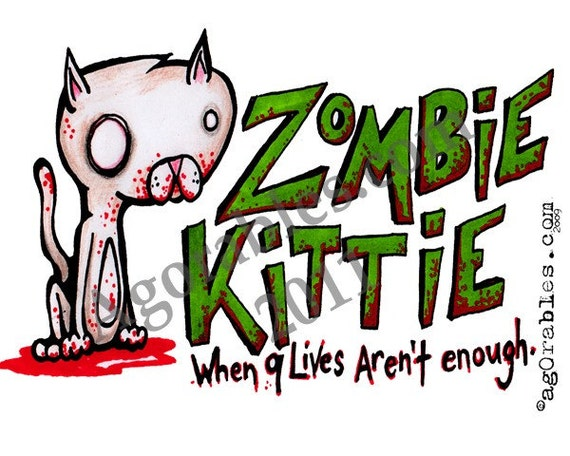 Zombie Kittie when 9 lives are NOT enough Art Print 8x10 By Agorables Lord of the Undead Ruler of Cat Kitten Kitty Monsters